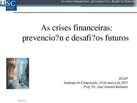 As crises financeiras: prevención e desafíos futuros - Xornadas sobre Crise e Reestruturación Financeira